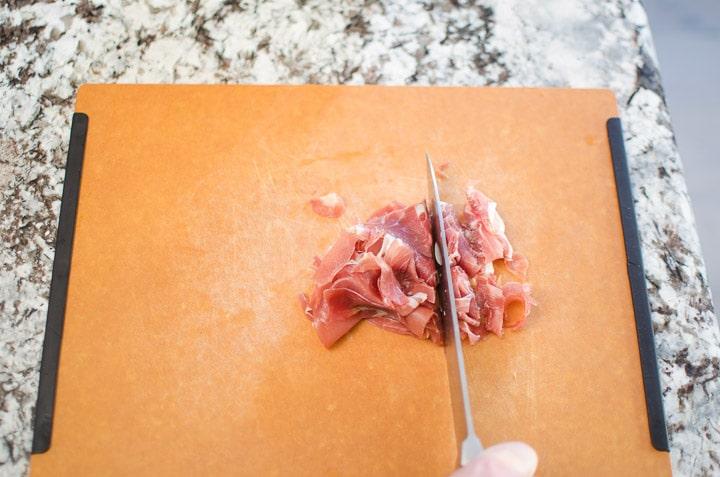 chop the prosciutto into thick slices.