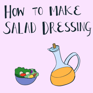"""An illustration showing a bottle of salad dressing next to a bowl of salad with the text """"How to Make Salad Dressing"""""""