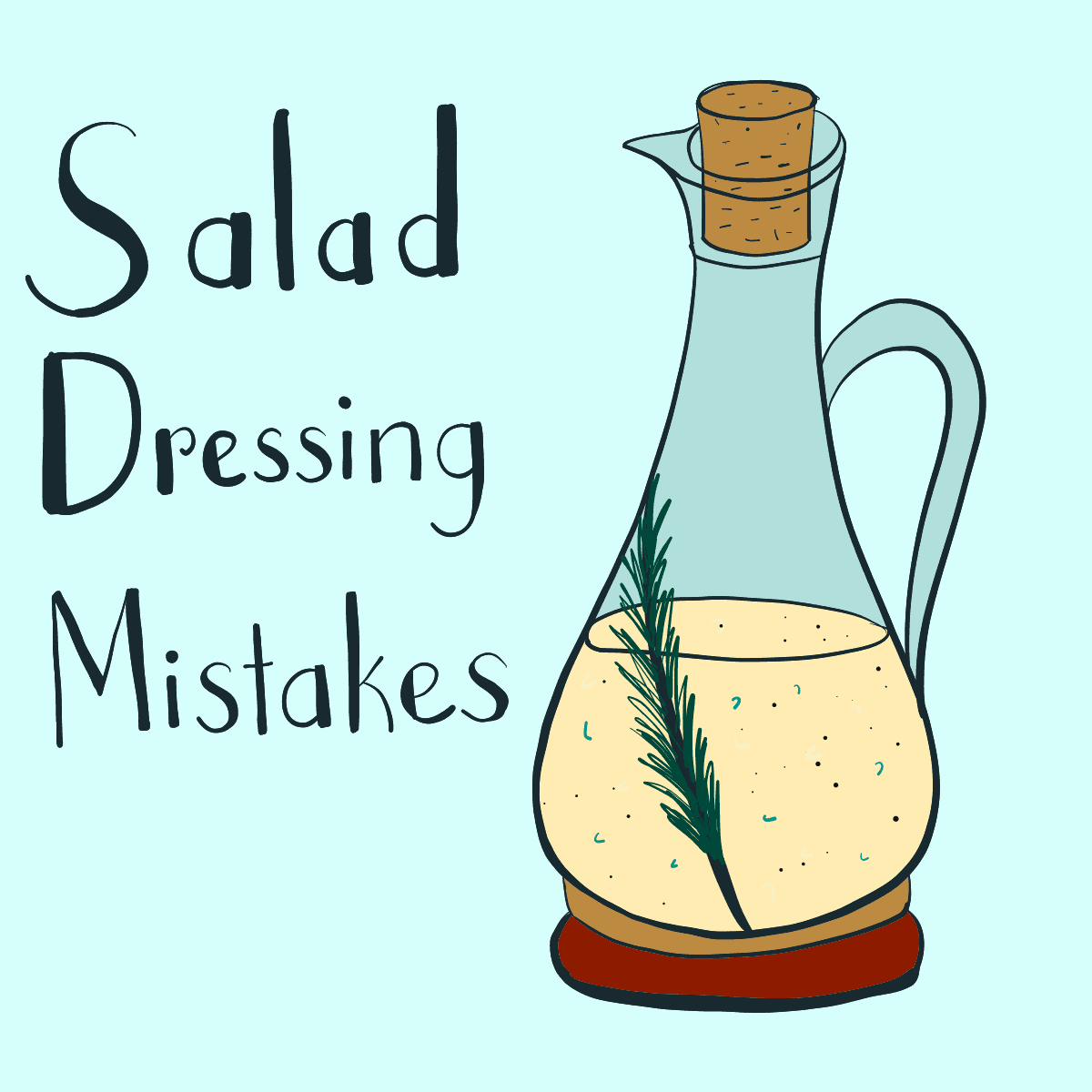 """An illustration showing a bottle of salad dressing with the text """"Salad Dressing Mistakes"""""""