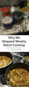 Why We Stopped Weekly Batch Cooking. And the saner system we adopted to stress less and live more. Stories from garlicdelight.com.