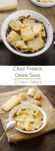 Chas' French Onion Soup -- Fight the cold weather with this rich, hearty soup. It's an EASY and delicious recipe | garlicdelight.com.