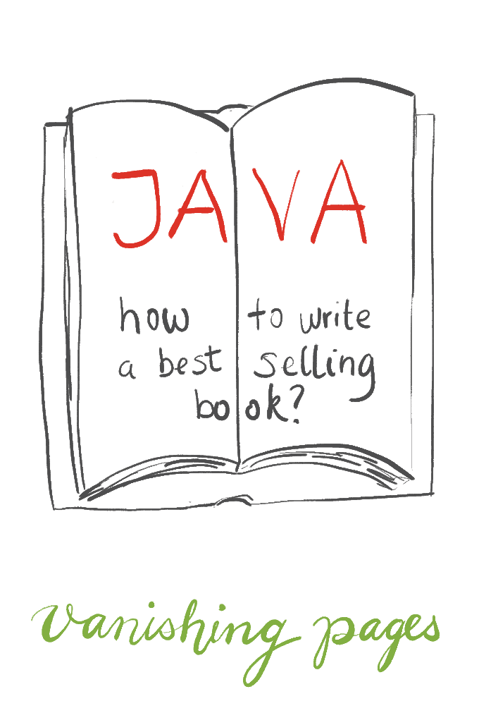 "Java book illustration with question ""how to write a best-selling book?"" and words ""vanishing pages"" underneath book."