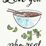Love You, Pho Real