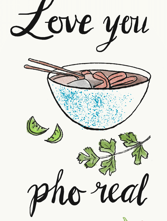 Love You Pho Real. Illustration from garlicdelight.com.