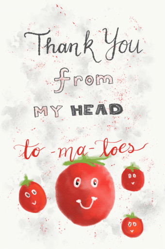 Thank you from my head to my toes illustration with tomatoes