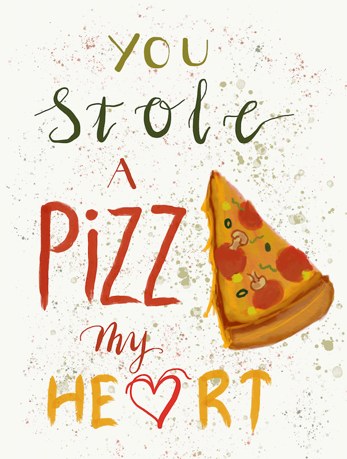 You Stole A Pizza My Heart illustration with a slice of pizza