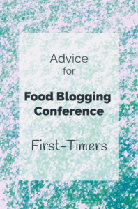 "Title image with water color illustration that says ""Advice For Food Blogging Conference First-Timers"""