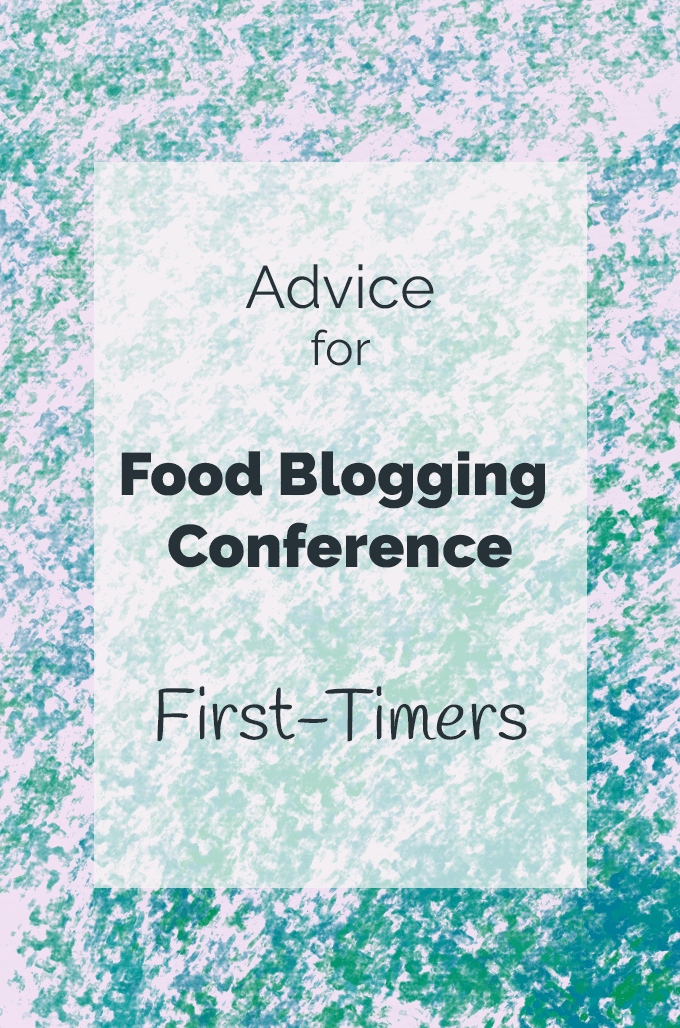 Advice For First-Timers at Food Blogging Conferences