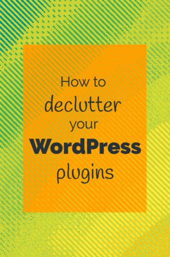 how to declutter WordPress plugins