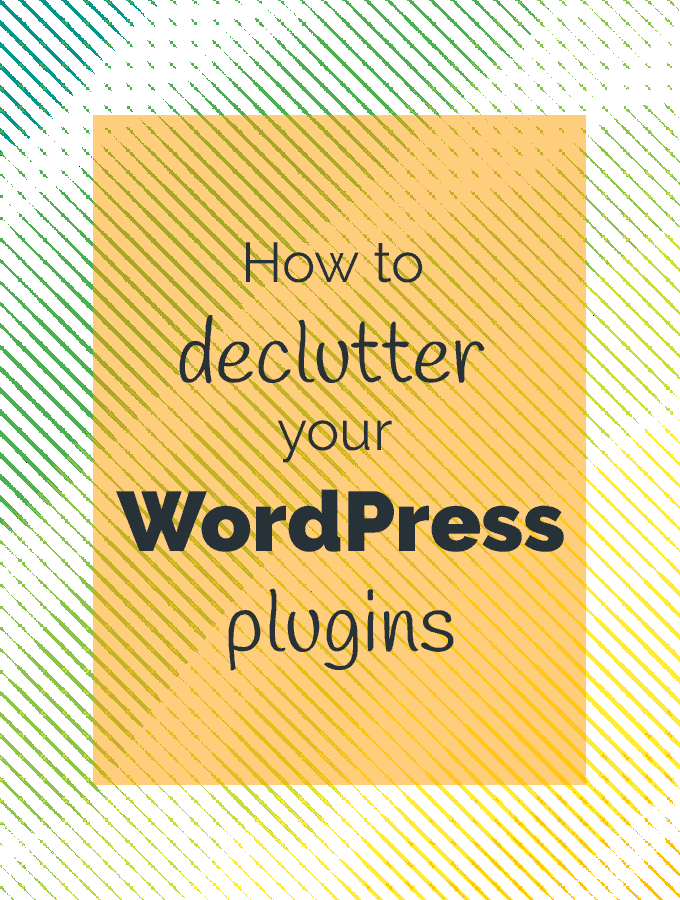 how to declutter WordPress plugins