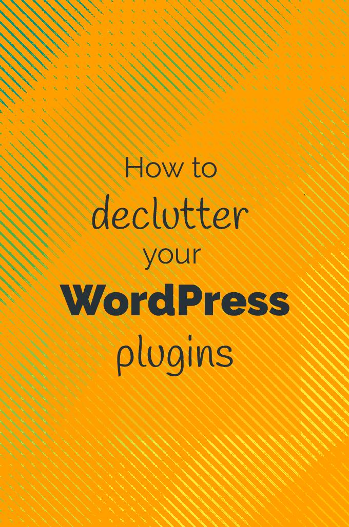 How to Declutter Your WordPress Plugins